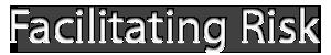 www.facilitatingrisk.com