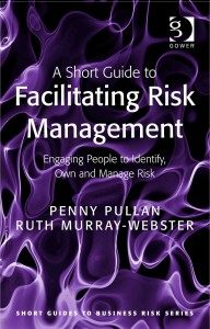 A Short Guide to Facilitating Risk Management by Penny Pullan and Ruth Murray Webster